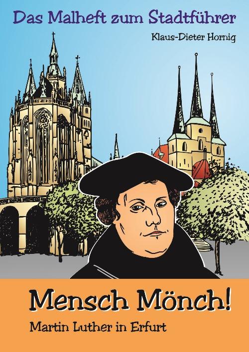 """Wie der Kinderstadtführer und das Malheft """"Mensch Mönch! Martin Luther in Erfurt"""" entstanden"""